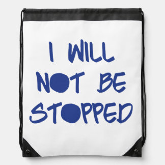 I Will Not Be Stopped Drawstring Bag