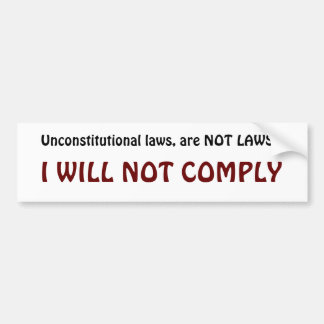 I will not Comply Car Bumper Sticker
