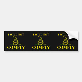 I Will Not Comply! Bumper Stickers
