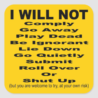 I Will Not Comply But You Are Welcome To Try Square Sticker