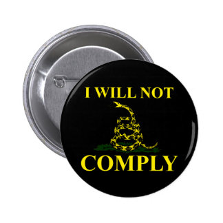 I Will Not Comply! Pinback Button
