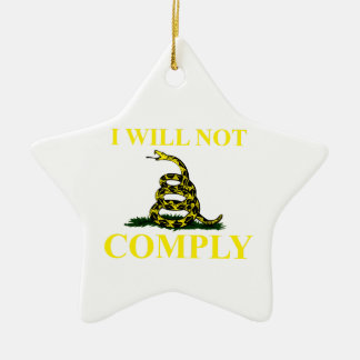 I Will Not Comply Ceramic Ornament