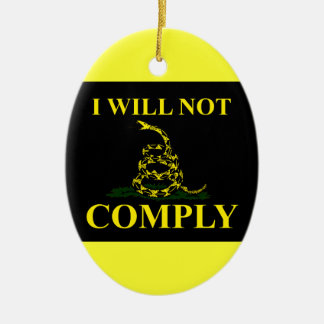 I Will Not Comply! Ceramic Ornament
