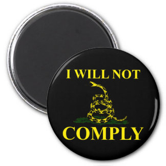 I Will Not Comply! Refrigerator Magnets