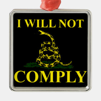 I Will Not Comply! Metal Ornament