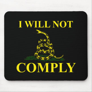 I Will Not Comply! Mouse Pad