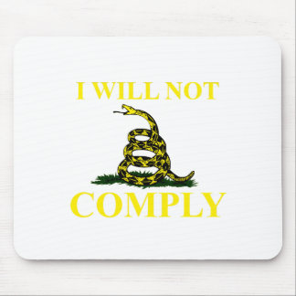 I Will Not Comply Mouse Pad
