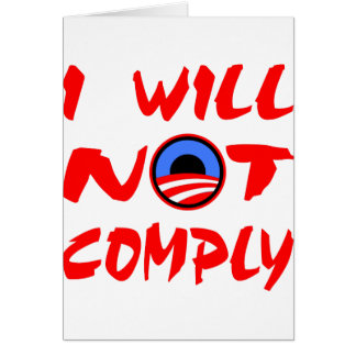 I Will Not Comply Obama Greeting Card
