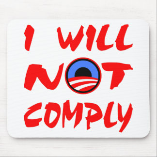 I Will Not Comply Obama Mouse Pad
