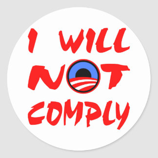 I Will Not Comply Obama Round Stickers