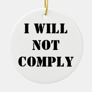 I Will Not Comply Christmas Tree Ornament