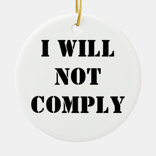 I Will Not Comply Double-Sided Ceramic Round Christmas Ornament