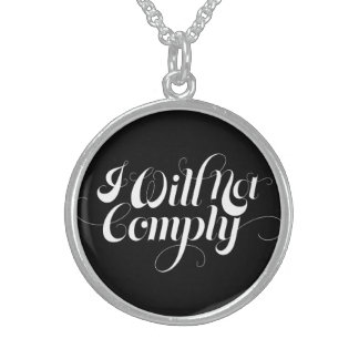 I Will Not Comply Round Pendant Necklace