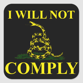 I Will Not Comply! Square Sticker