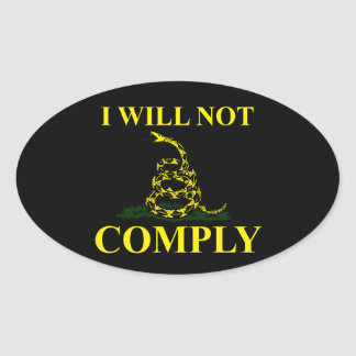 I Will Not Comply! Oval Sticker