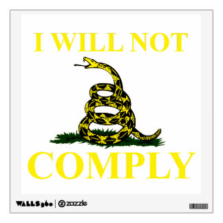 I Will Not Comply Wall Decal