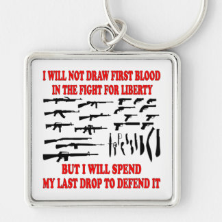 I Will Not Draw First Blood In The Fight For Lib Key Chain