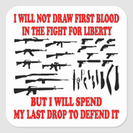 I Will Not Draw First Blood In The Fight For Lib Square Sticker