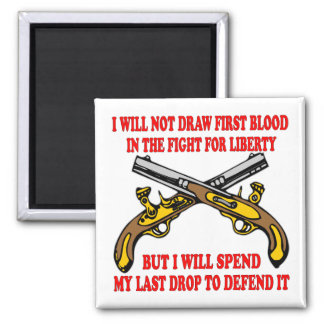 I Will Not Draw First Blood In The Fight Magnet