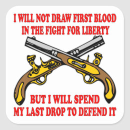 I Will Not Draw First Blood In The Fight Square Sticker