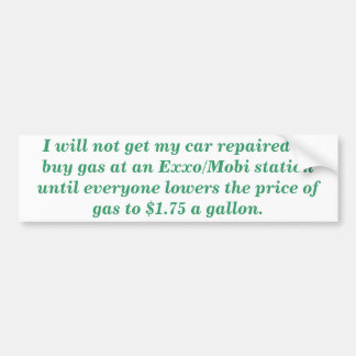 I will not get my car repaired at Exxon/Mobil Bumper Sticker