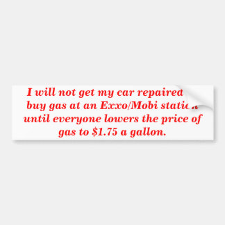 I will not get my car repaired at Exxon/Mobil Bumper Stickers