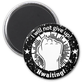 I will not give up! Hwaiting! In Grunge 2 Inch Round Magnet