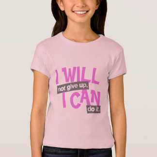 """""""I will not give up"""" positive pink girl's tee"""