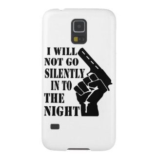 I Will Not Go Silently Into The Night Galaxy S5 Covers