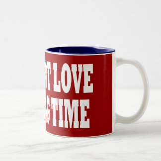 I WILL NOT LOVE YOU LONG TIME COFFEE MUGS