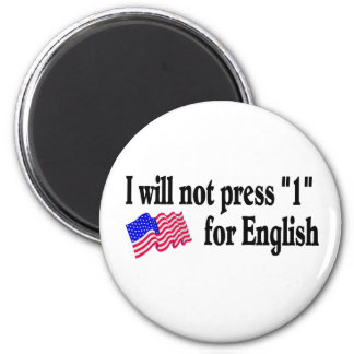I Will Not Press 1 For English 2 Inch Round Magnet