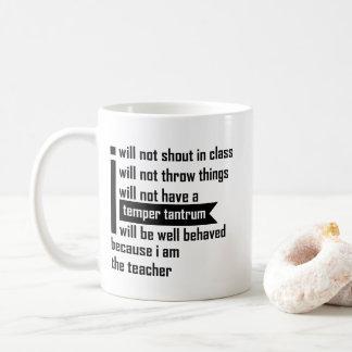 I Will Not Shout In Class Teacher - Funny Teacher Coffee Mug