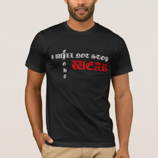 I WILL NOT STOP FIGHT WEAR T-Shirt