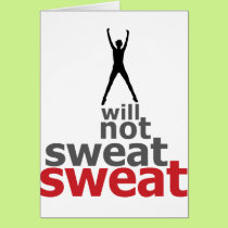 I Will Not Sweat Sweat - Leaper Card
