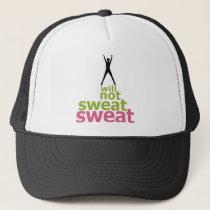 I Will Not Sweat Sweat - Leaper Trucker Hat