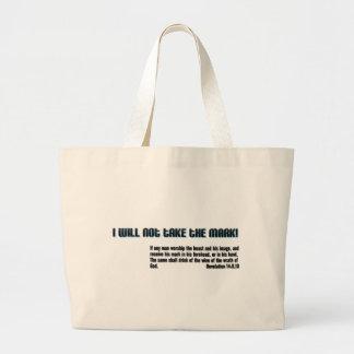 I will not take the mark! Revelation 14 Large Tote Bag
