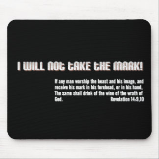 I will not take the mark! Revelation 14 Mouse Pad