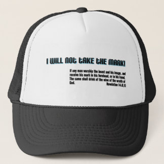 I will not take the mark! Revelation 14 Trucker Hat