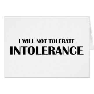 I Will Not Tolerate Intollerance Card