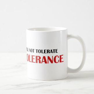 I Will Not Tolerate Intollerance Coffee Mug