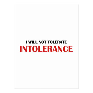 I Will Not Tolerate Intollerance Postcard
