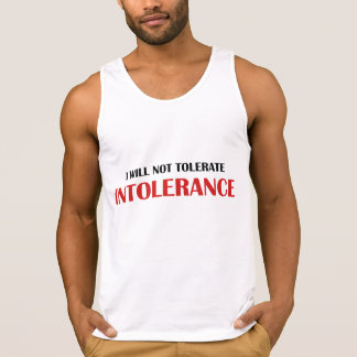 I Will Not Tolerate Intollerance Tank Top