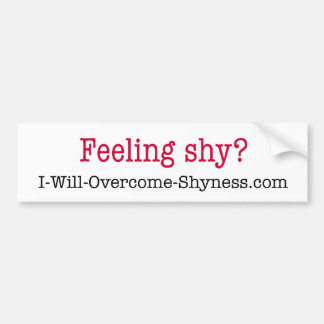 I Will Overcome Shyness Bumper Sticker