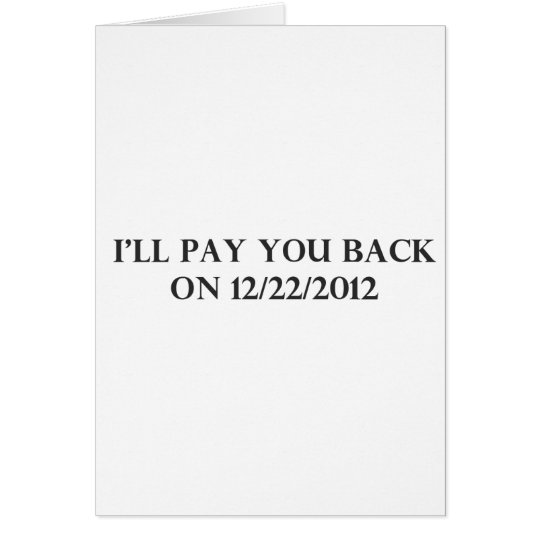 I Will Pay You Back Card