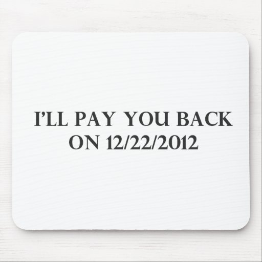 I Will Pay You Back Mouse Pads