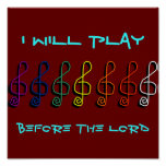 I Will Play Before The Lord Posters