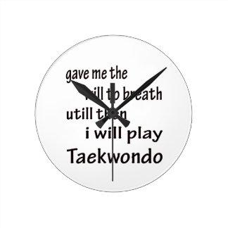I will play Taekwondo. Round Wall Clock
