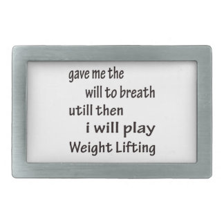 I will play Weight Lifting. Belt Buckles