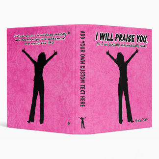 I Will Praise You - Psalm 139:14 Pink Silhouette 3 Ring Binder