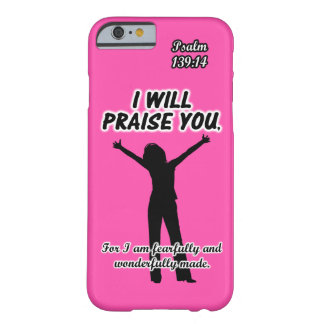 I Will Praise You - Psalm 139:14 Pink Silhouette Barely There iPhone 6 Case